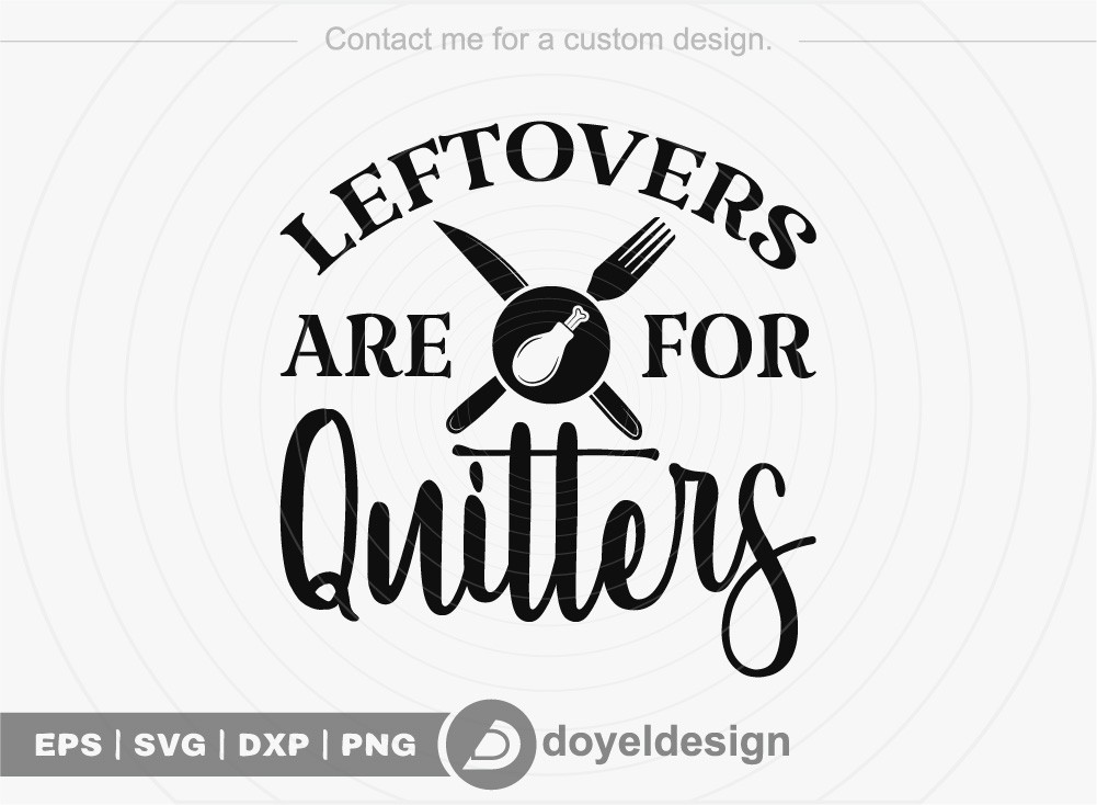 Leftovers are for quitters SVG Cut File