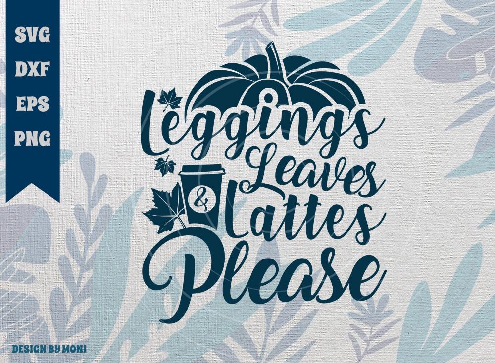 Leggings Leaves And Lattes Please SVG Cut File