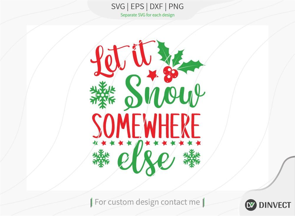 Let it snow somewhere else SVG Cut File