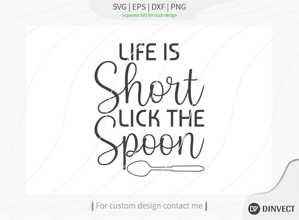 Life Is Short Lick The Spoon SVG Cut File