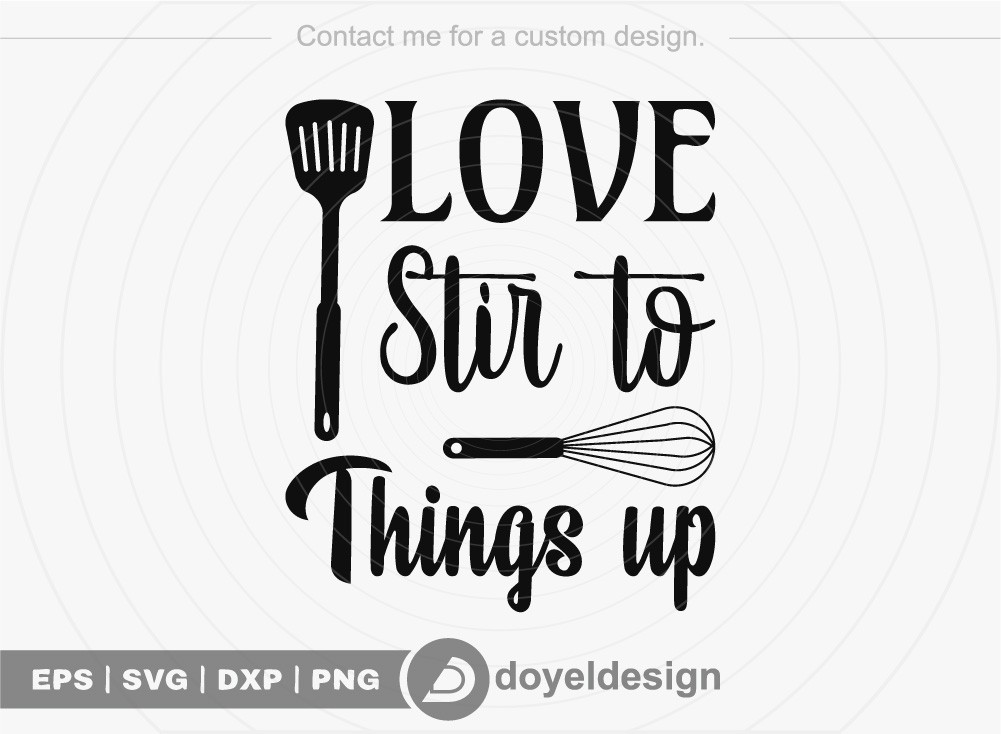 Love to stir things up SVG Cut File