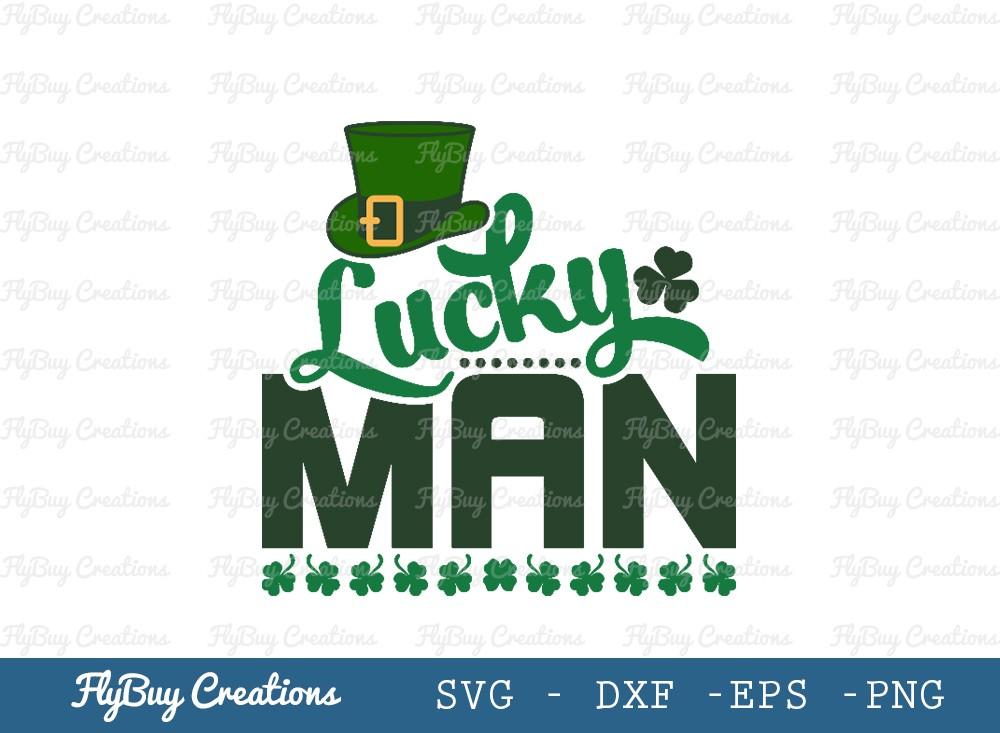 Lucky Man SVG Cut File | Saint Patricks Day Svg