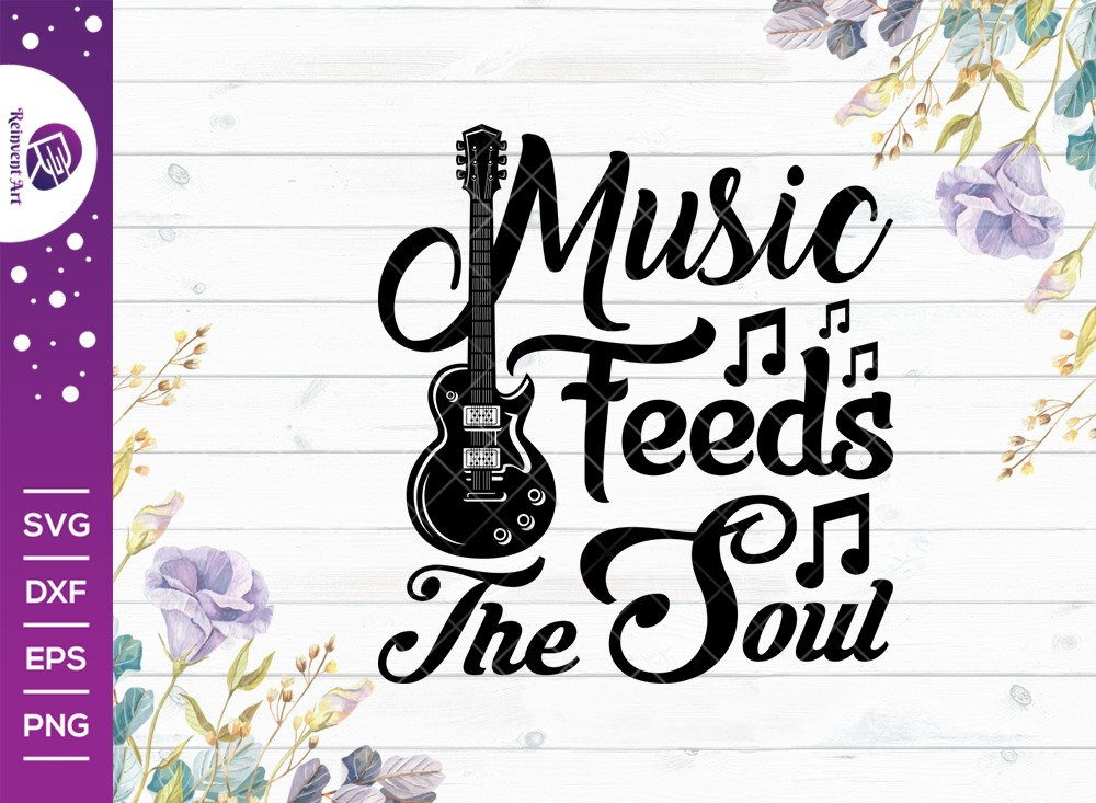 Music Feeds The Soul SVG Cut File
