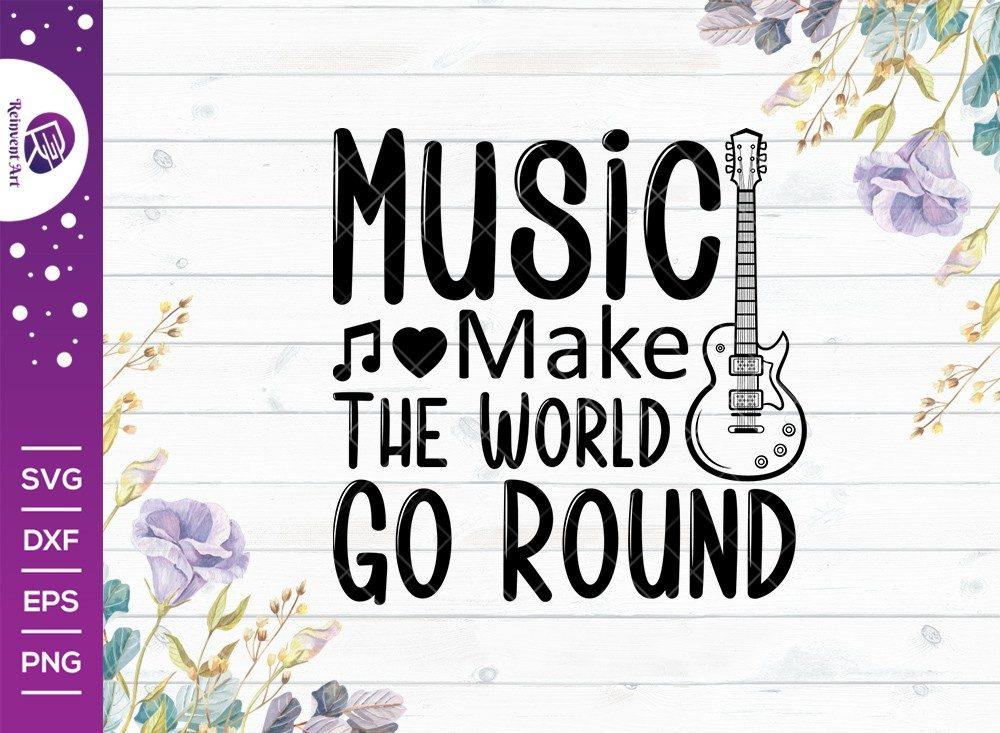 Music Make The World Go Round SVG Cut File