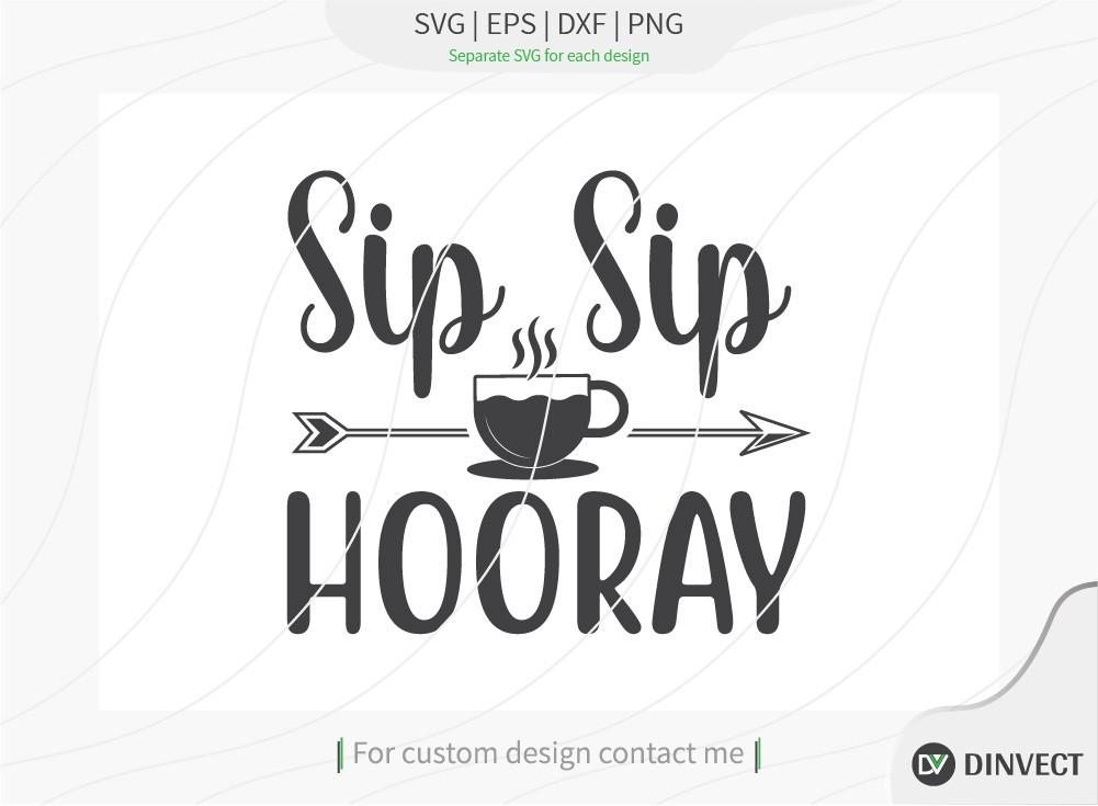 Sip Sip Hooray SVG Cut File, Keto SVG