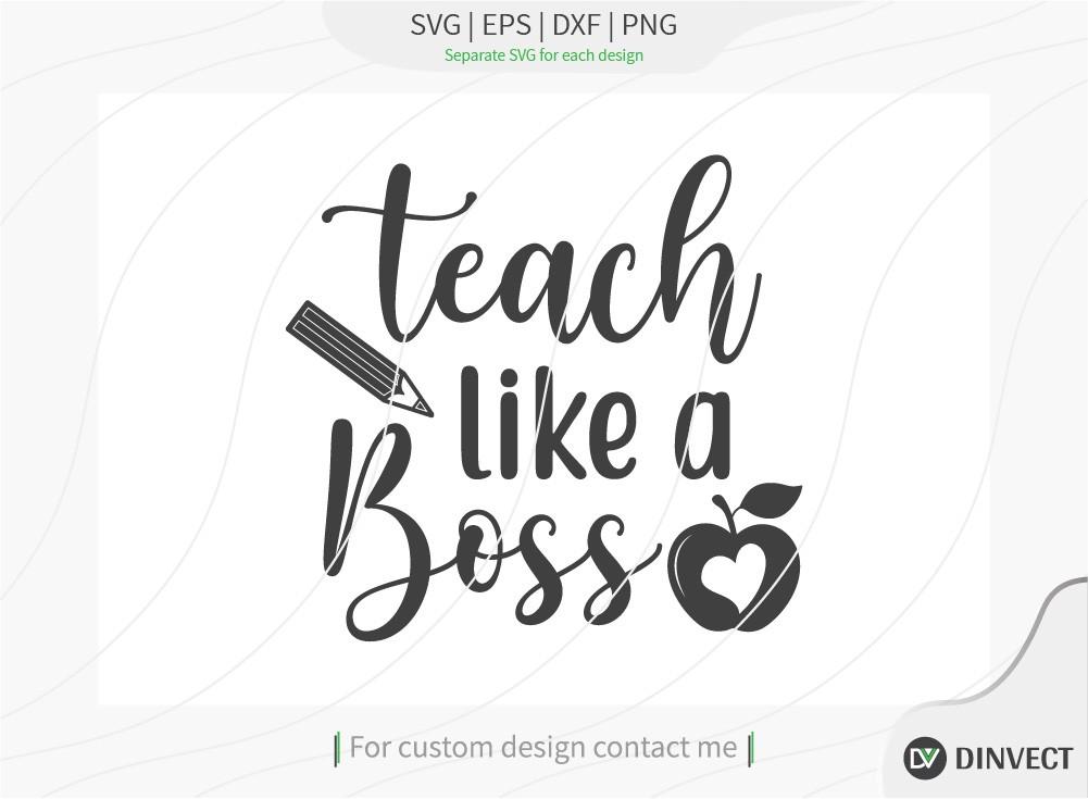Teach like a boss SVG Cut File, Teacher Life SVG