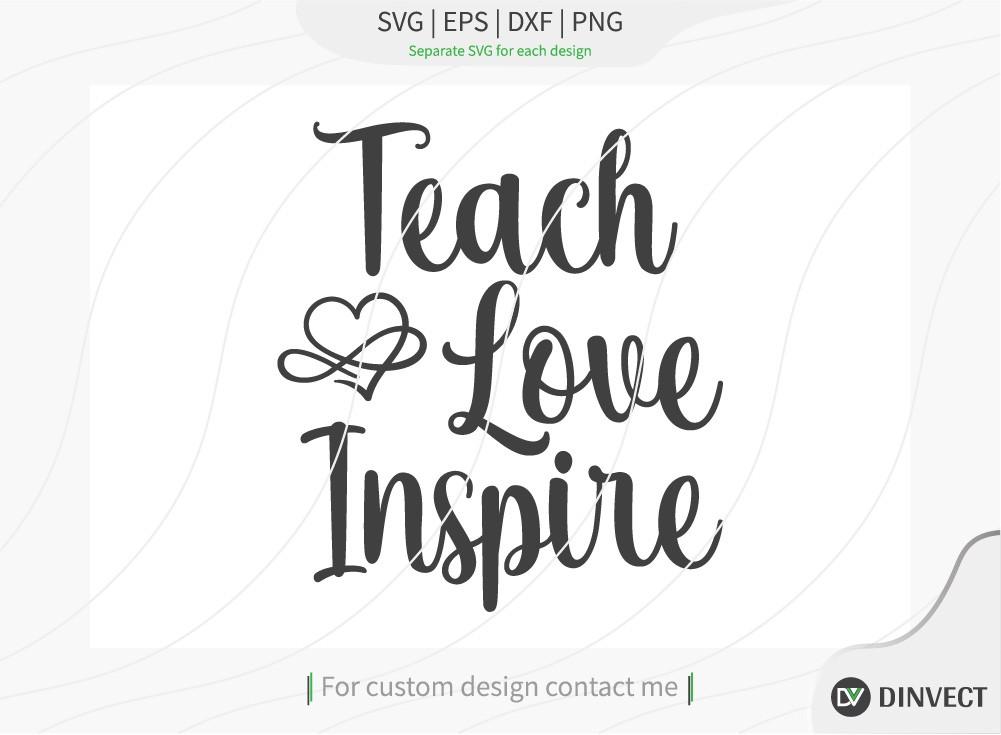 Teach love inspire SVG Cut File, Teacher Life SVG