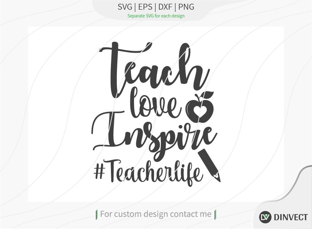 Teach love inspire teacher life SVG Cut File