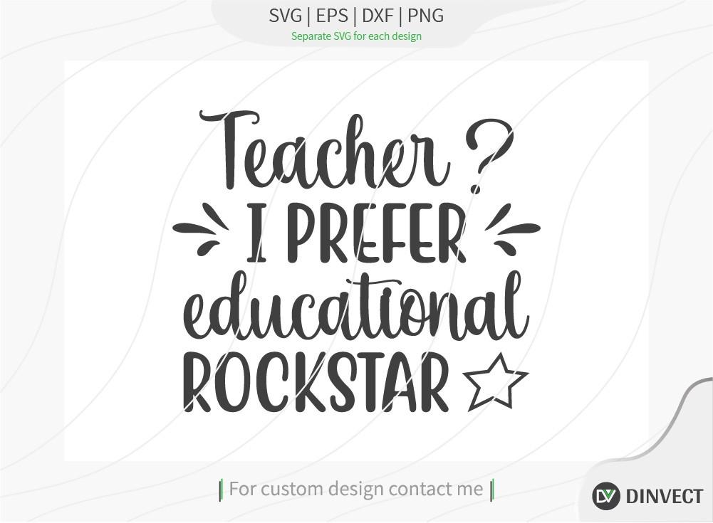 Teacher I prefer educational rockstar SVG Cut File