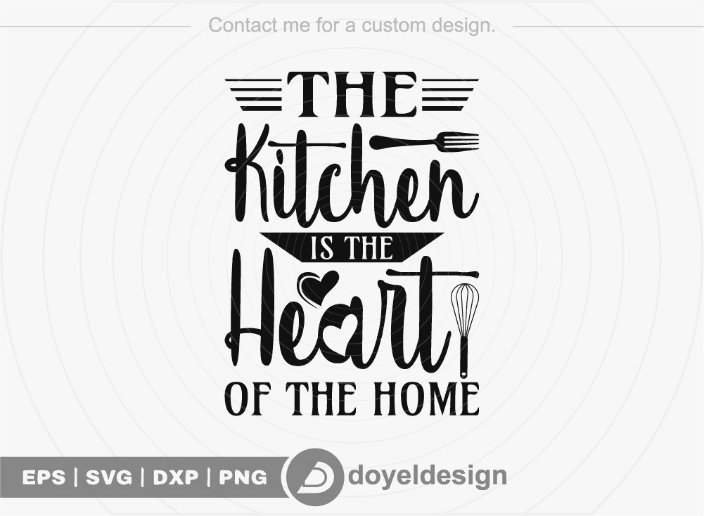 The Kitchen Is The Heart of The Home SVG