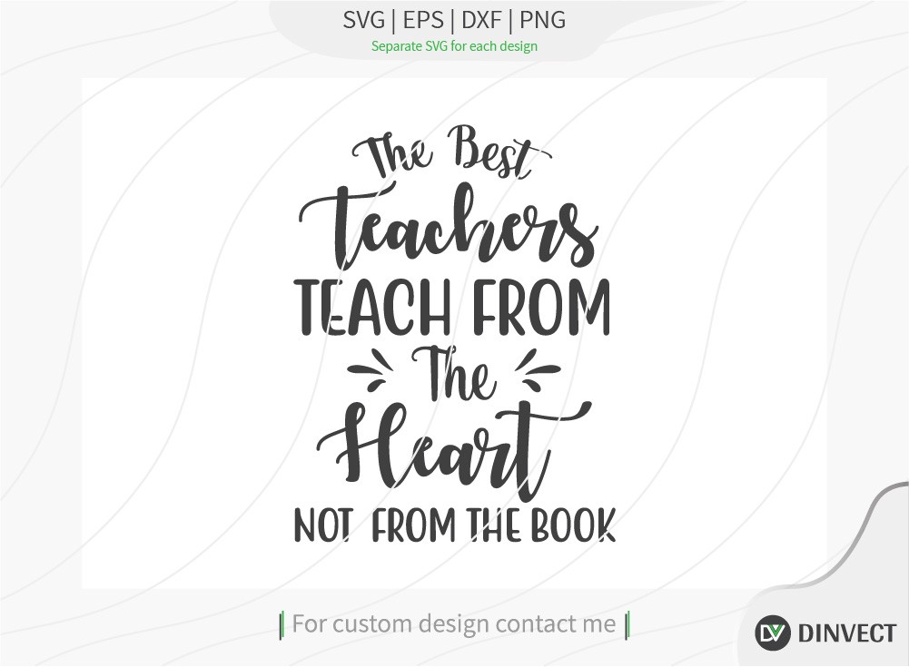 The best teachers teach from the heart not from the book SVG Cut File