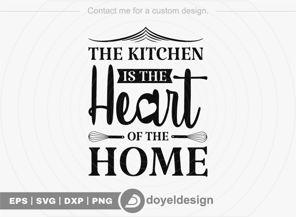 The kitchen is the heart of the home SVG Cut File