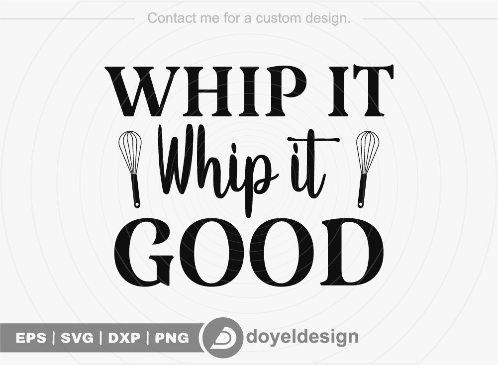Whip it whip it good SVG Cut File