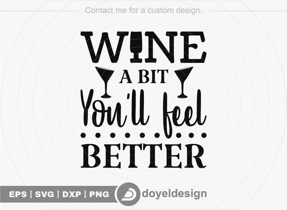 Wine a bit you ll feel better SVG Cut File