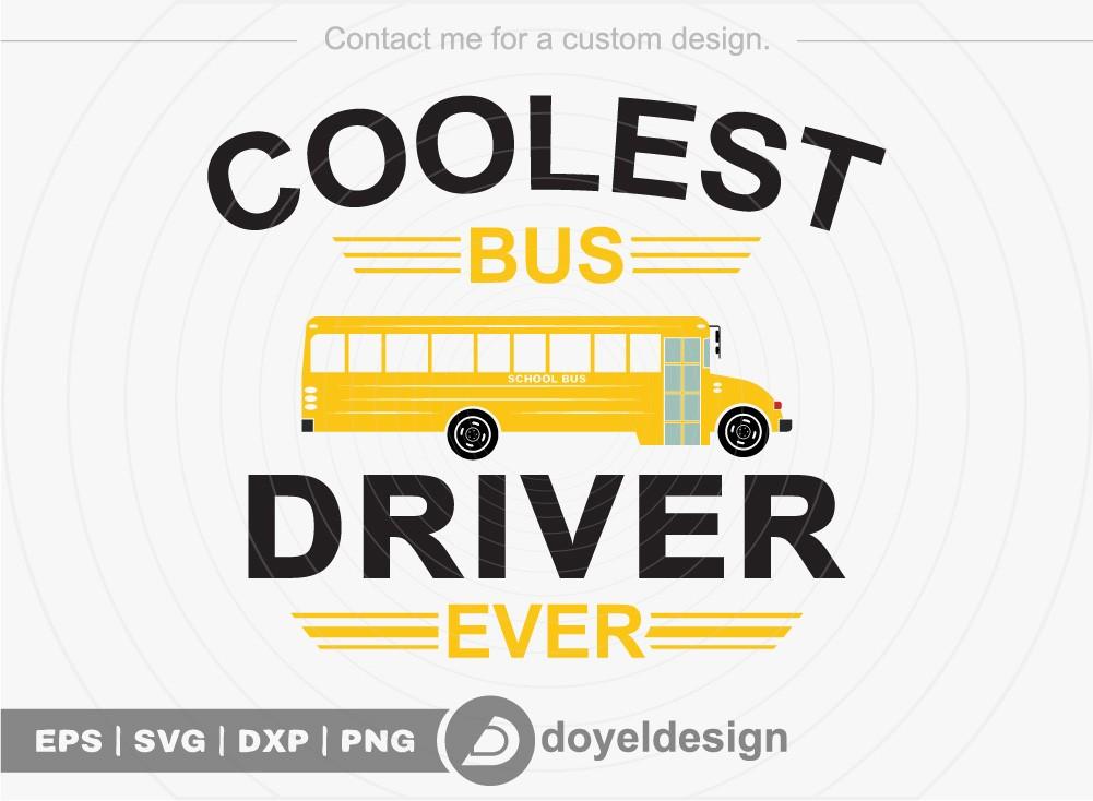 Coolest Bus Driver Ever SVG Cut File