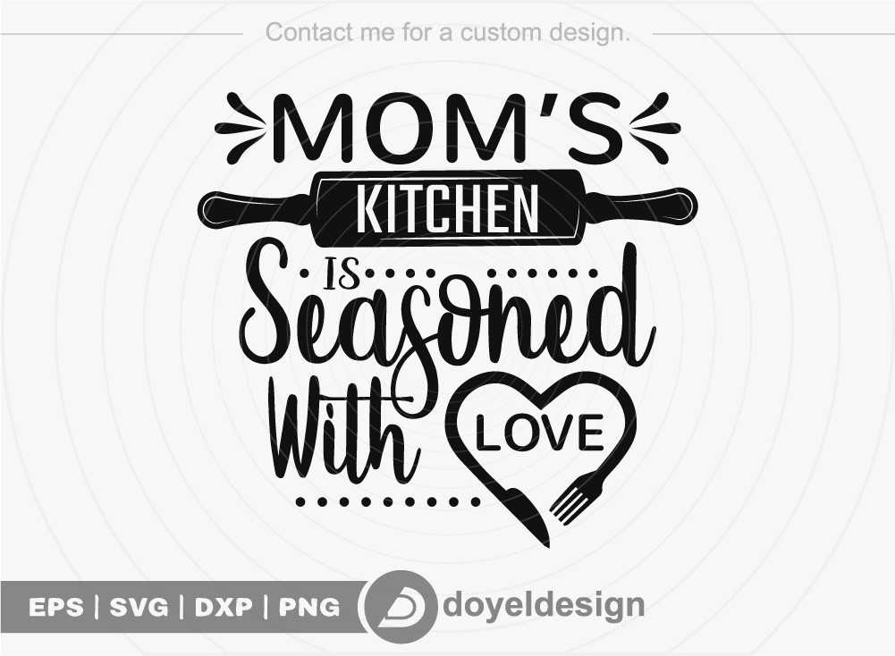 Moms kitchen is Seasoned with love SVG