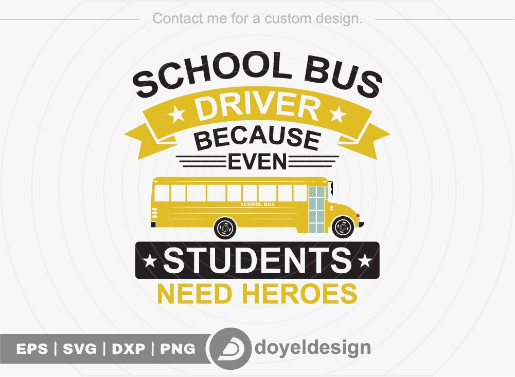 School bus driver because even students need heroes SVG