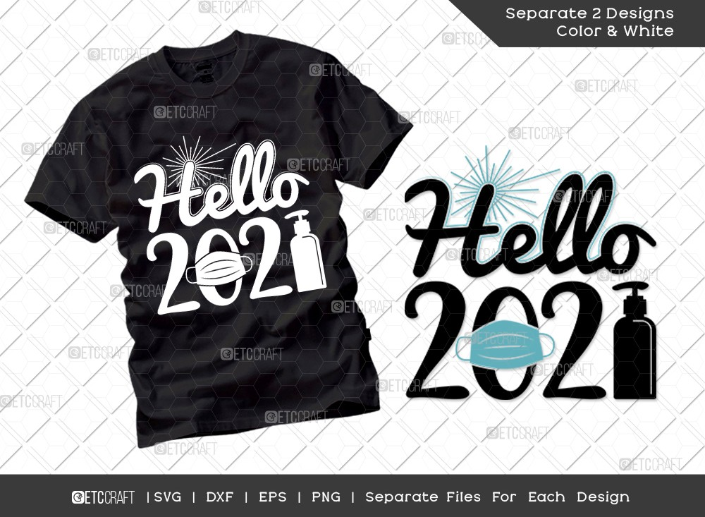 Hello 2021 SVG Cut File | Quarantine 2021 T-shirt Design