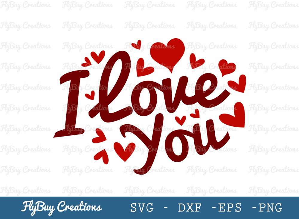 I Love You SVG Cut File | Valentine Day Svg