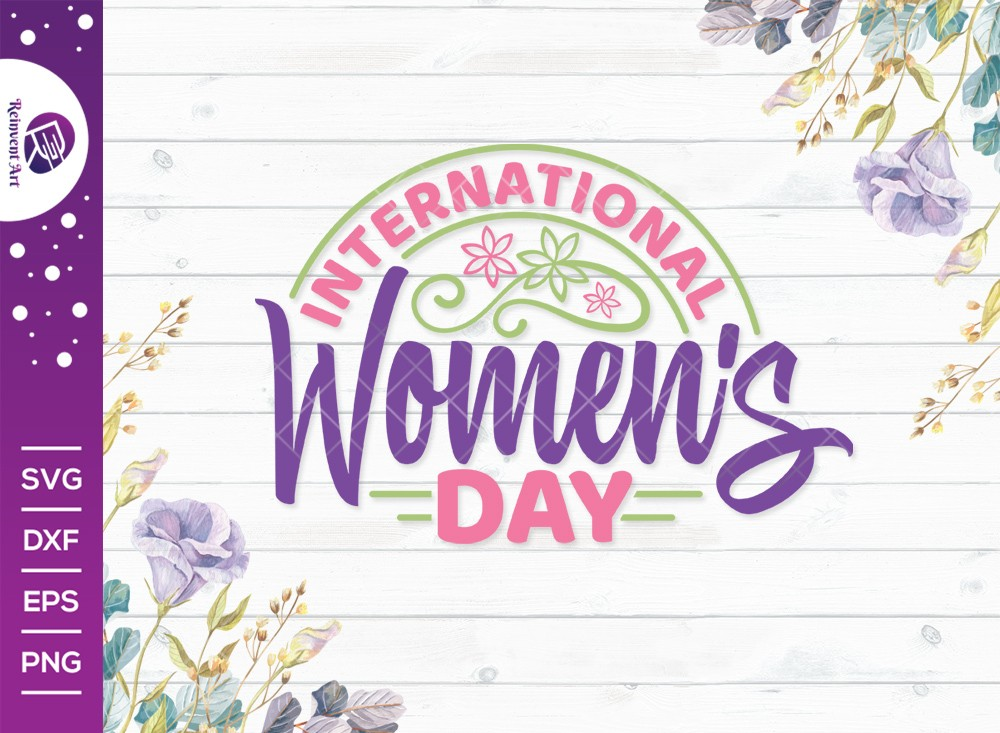 International Womens Day SVG Cut File
