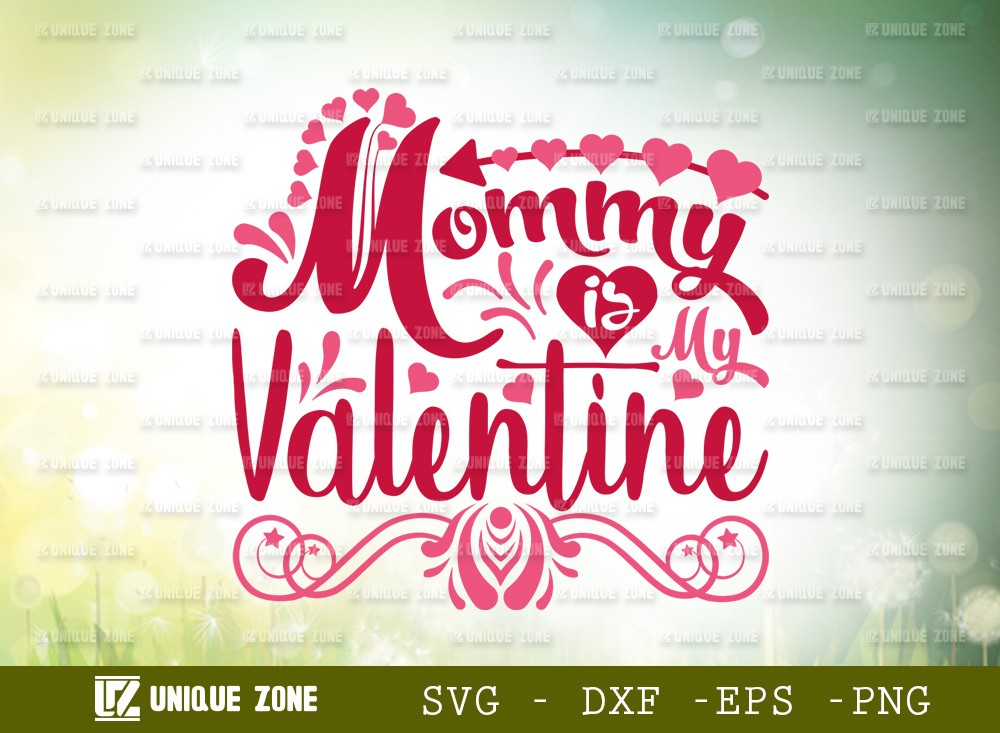 Mommy Is My Valentine SVG Cut File   Love Svg