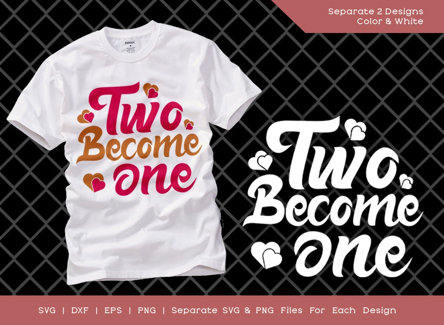 Two Become One SVG Cut File | Valentines Day SVG