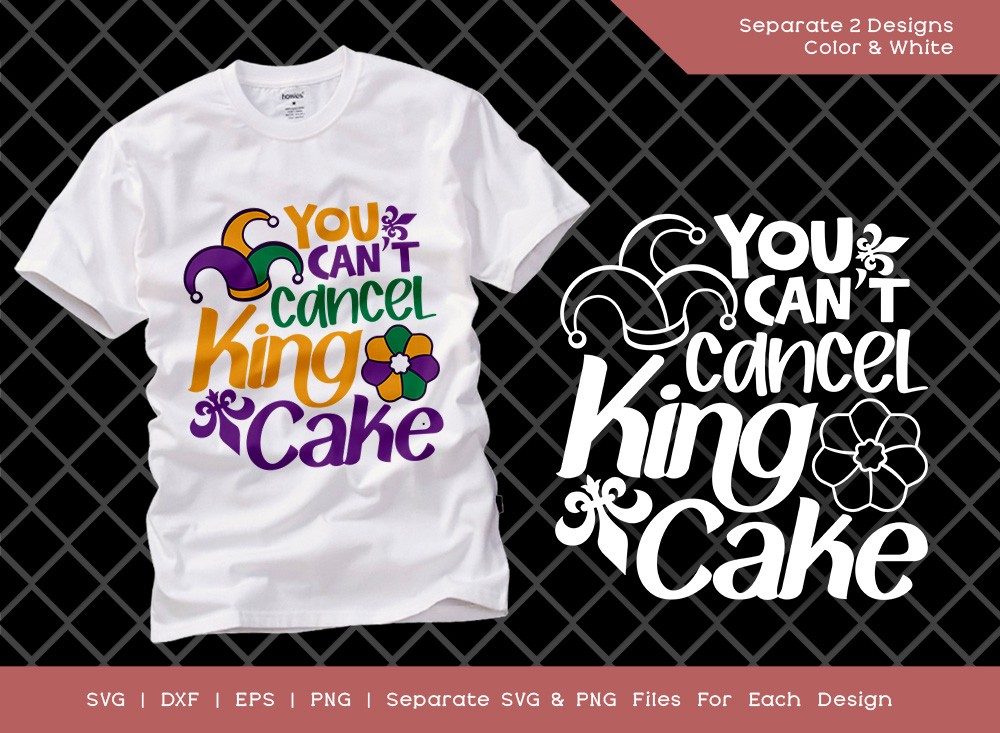 You Cant Cancel King Cake SVG Cut File