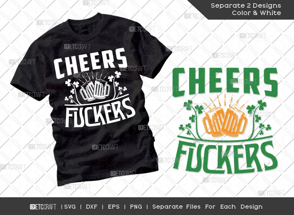 Cheers Fuckers SVG | St Patricks Day Svg