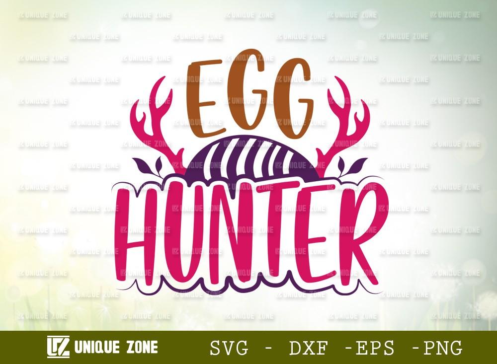 Egg Hunter SVG Cut File | Happy Easter Svg