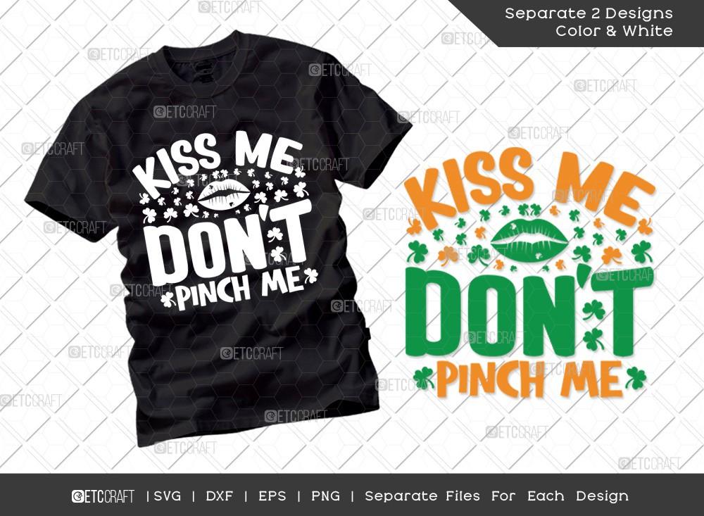 Kiss Me Dont Pinch Me SVG Cut File   St Patricks Day Svg   T-shirt Design
