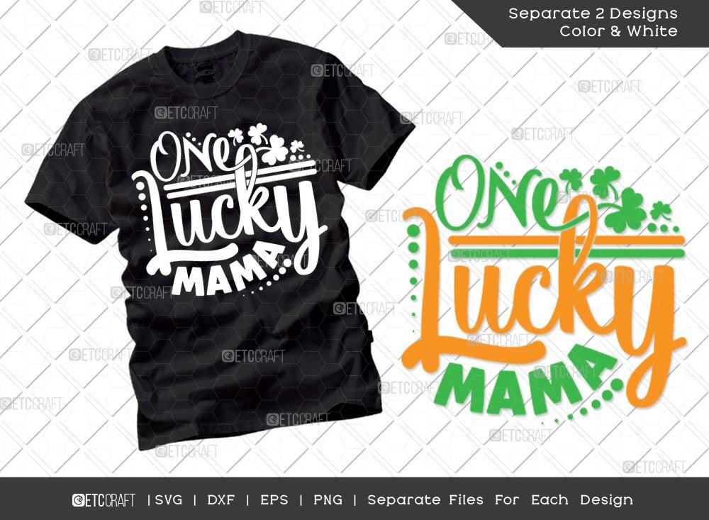 One Lucky Mama SVG   St Patricks Day Svg