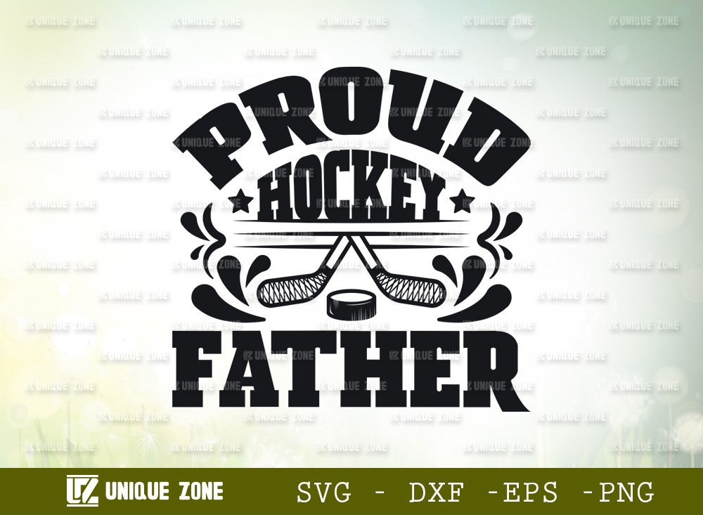Proud Hockey Father SVG Cut File | Best Father Ever Svg
