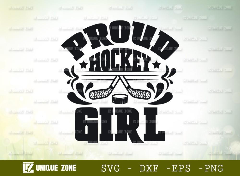 Proud Hockey Girl SVG Cut File | Best Girl Ever Svg