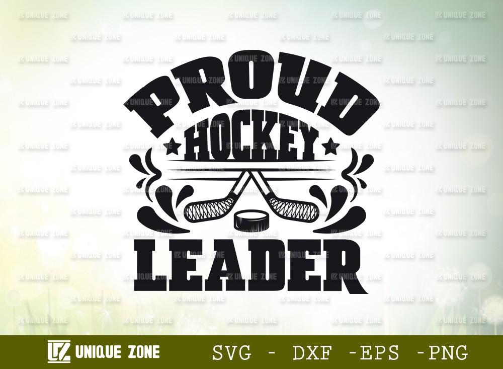 Proud Hockey Leader SVG Cut File | Best Leader Ever Svg
