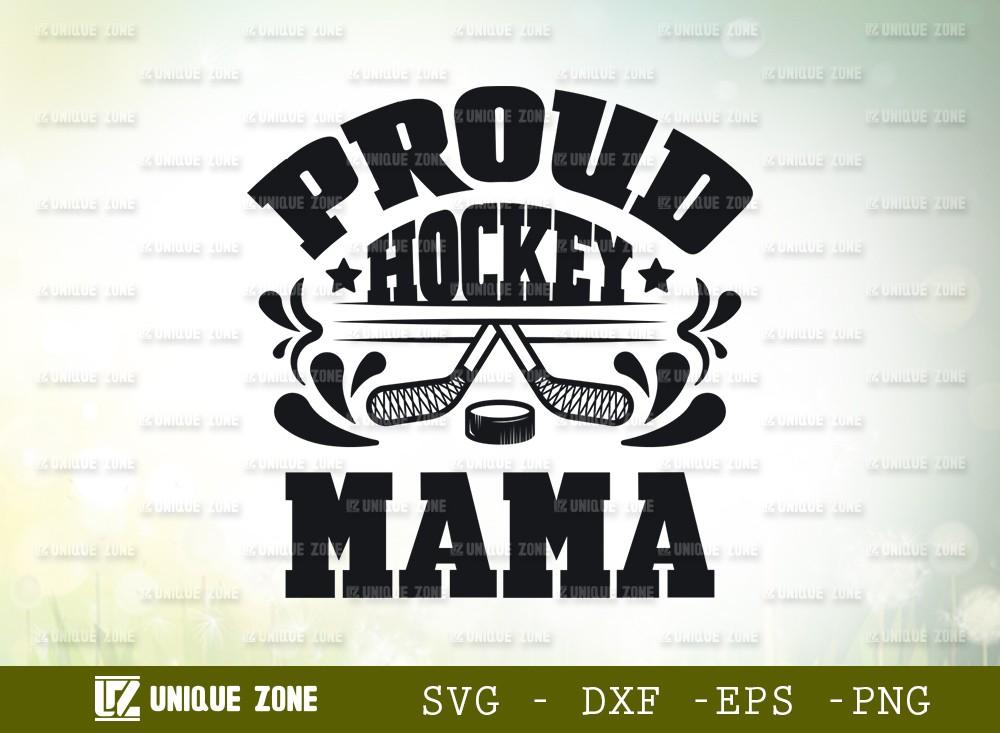 Proud Hockey Mama SVG Cut File | Best Mama Ever Svg