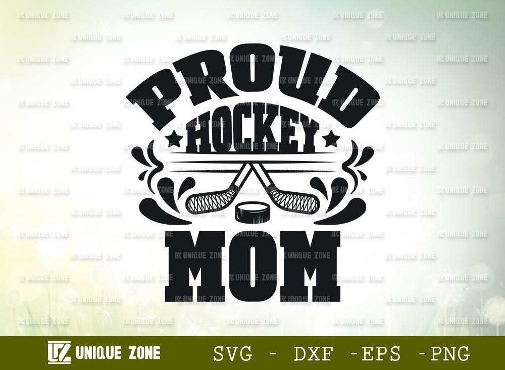 Proud Hockey Mom SVG Cut File | Best Mom Ever Svg