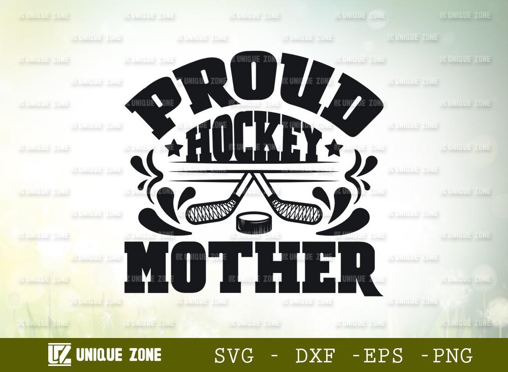 Proud Hockey Mother SVG Cut File | Best Mother Ever Svg