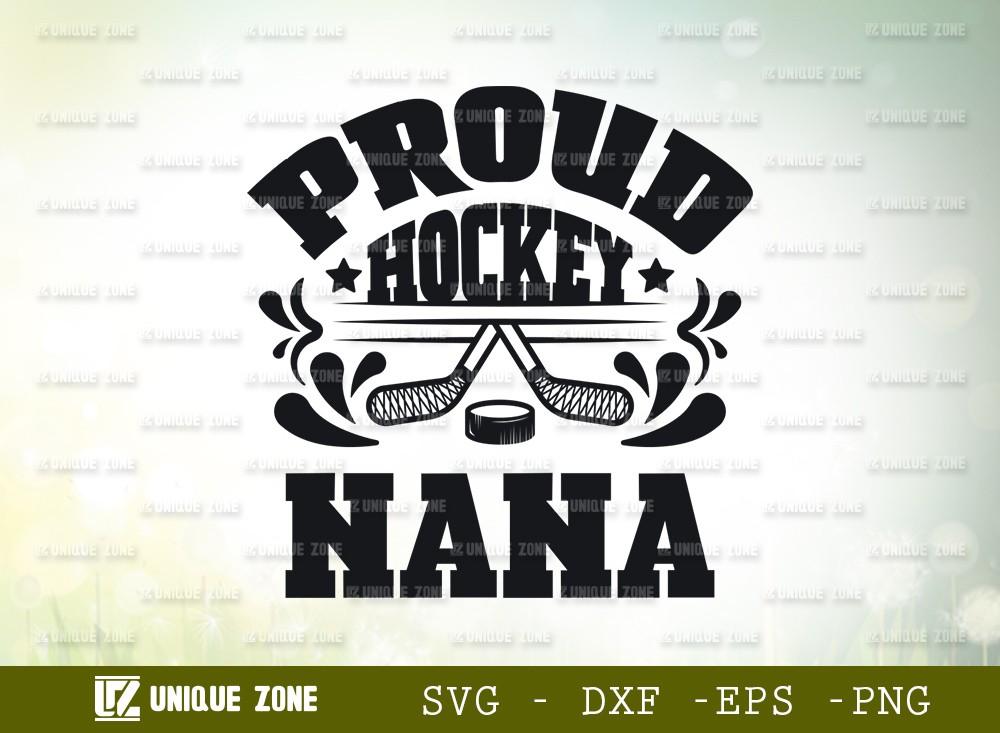 Proud Hockey Nana SVG Cut File | Best Nana Ever Svg