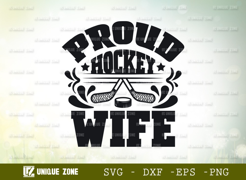 Proud Hockey Wife SVG Cut File | Best Wife Ever Svg