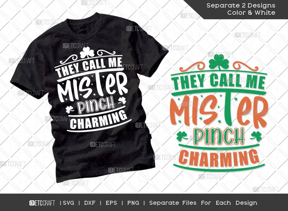 They Call Me Mister Pinch Charming SVG Cut File | St Patricks Day Svg