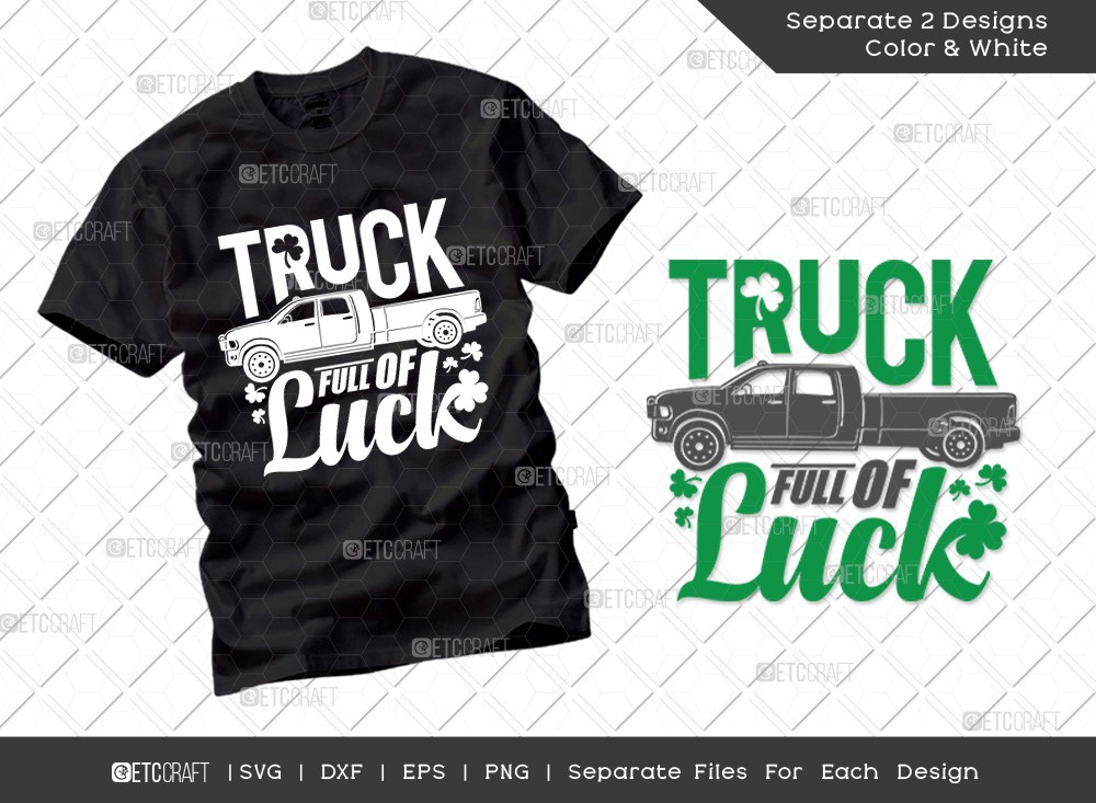 Truck Full Of Luck SVG Cut File | St Patricks Day Svg | T-shirt Design