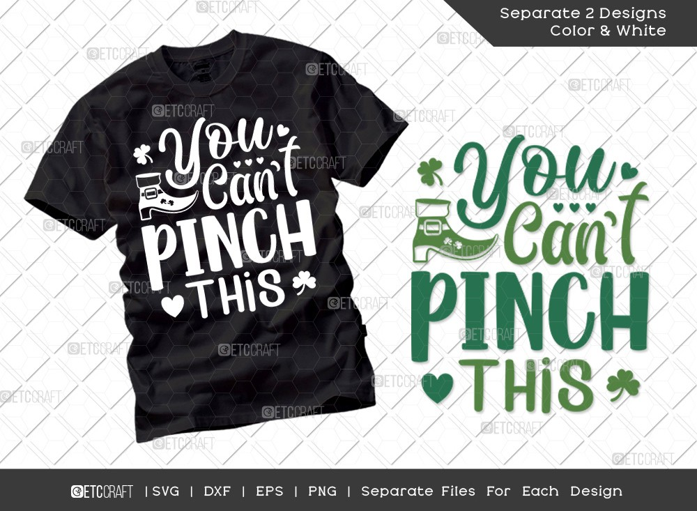 You Cant Pinch This SVG Cut File   St Patricks Day Svg   T-shirt Design