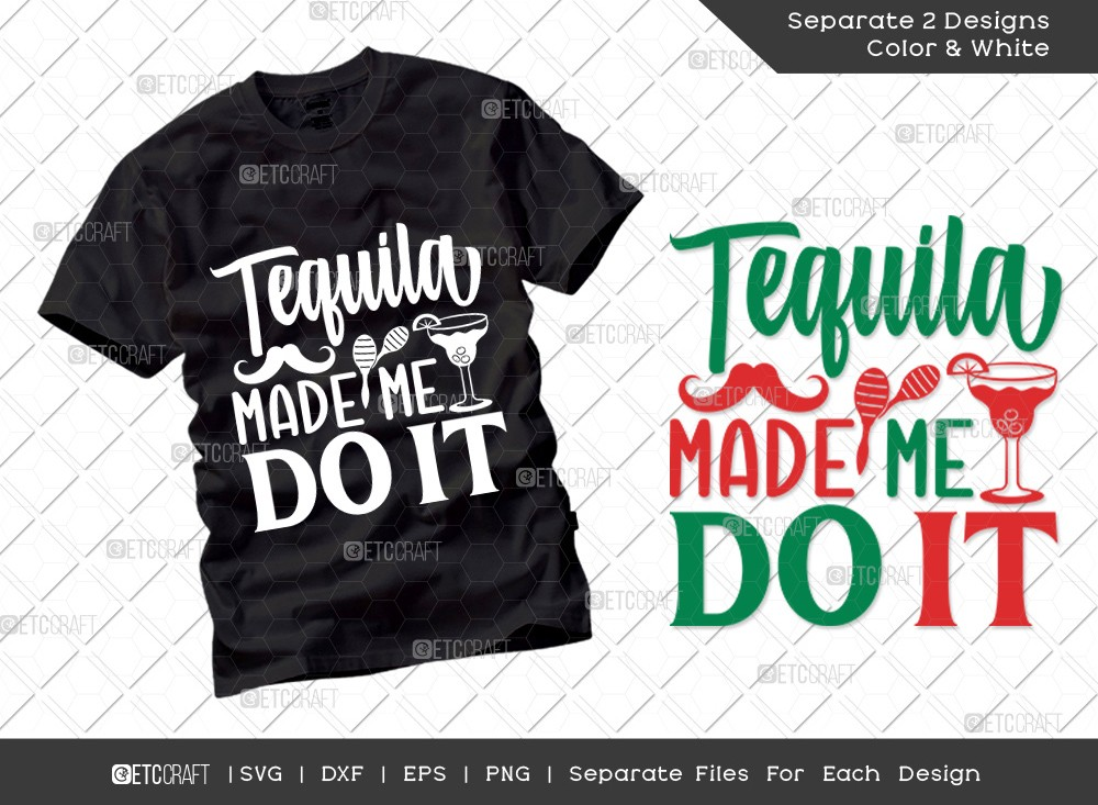 Tequila Made Me Do It SVG Cut File