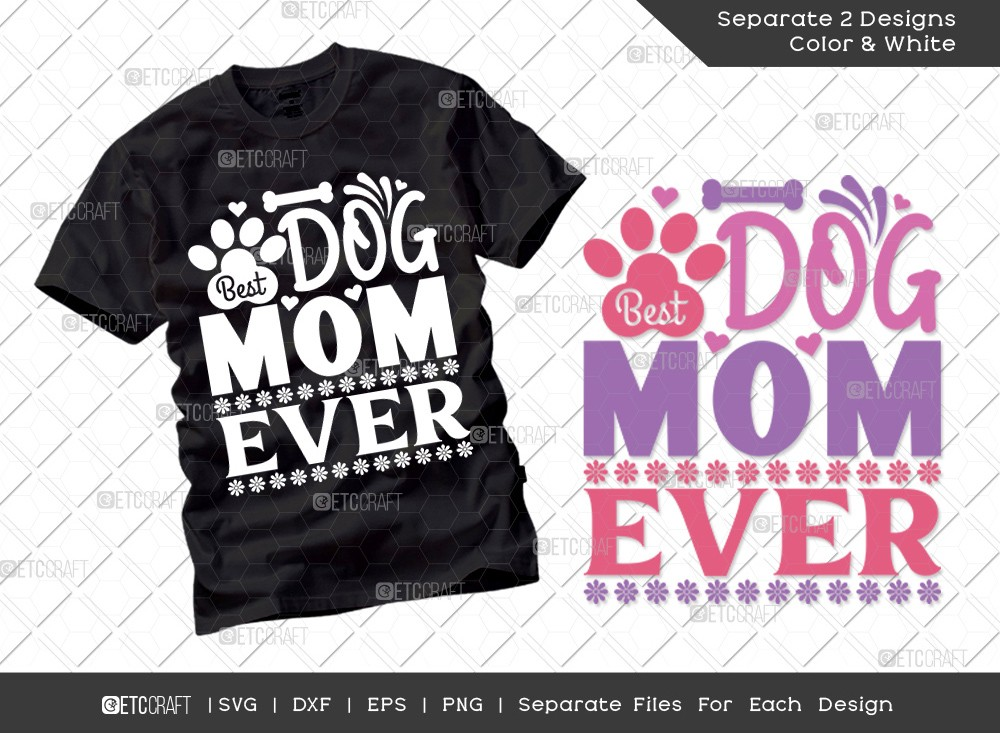 Best Dog Mom Ever SVG | Mother's Day Svg