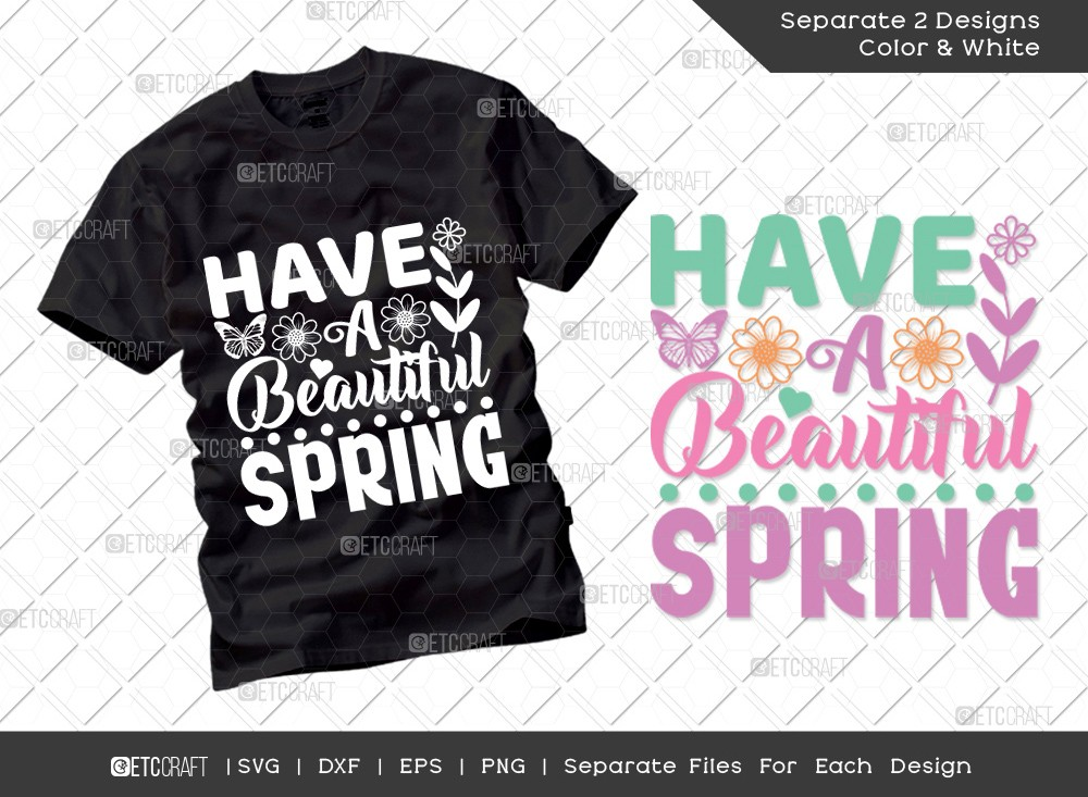 Have A Beautiful Spring Svg | Hello Spring Svg