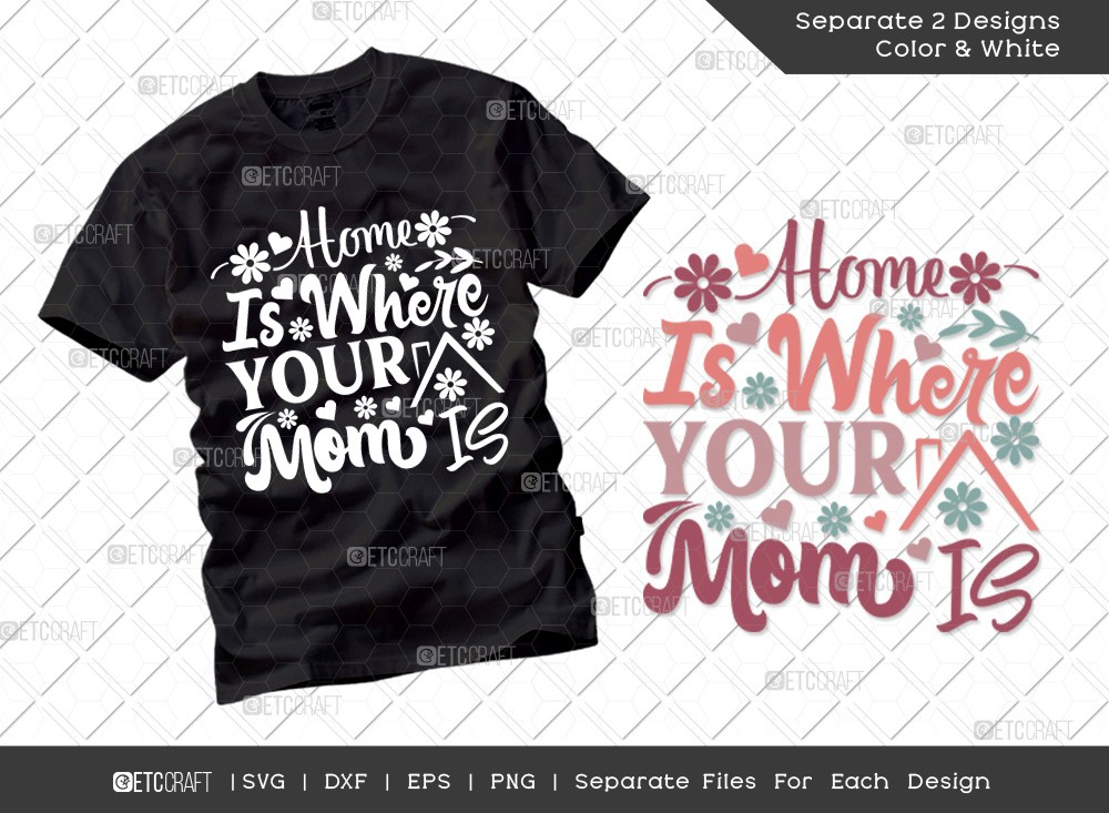 Home Is Where Your Mom Is SVG | Mother's Day