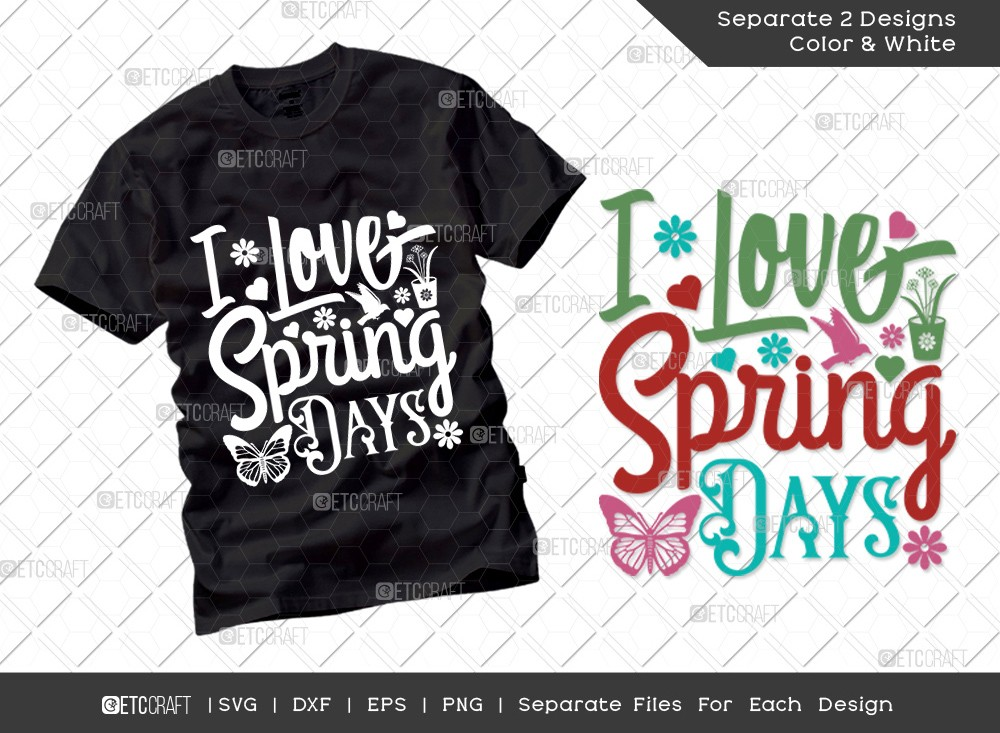 I Love Spring Days SVG Cut File | Hello Spring Svg