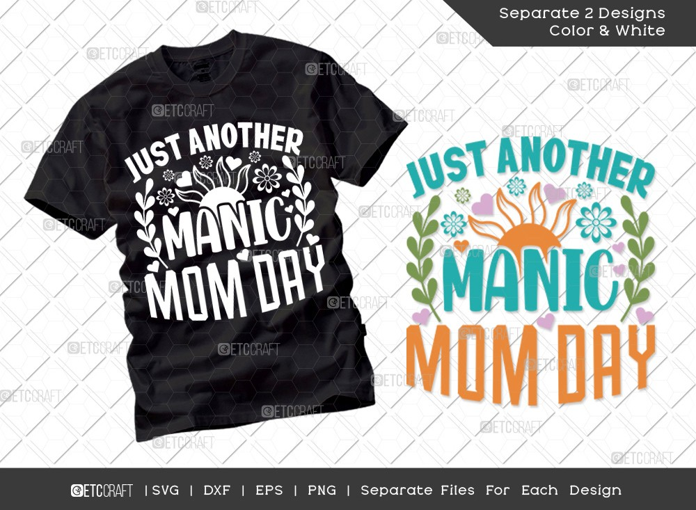 Just Another Manic Mom Day SVG   Mother's Day