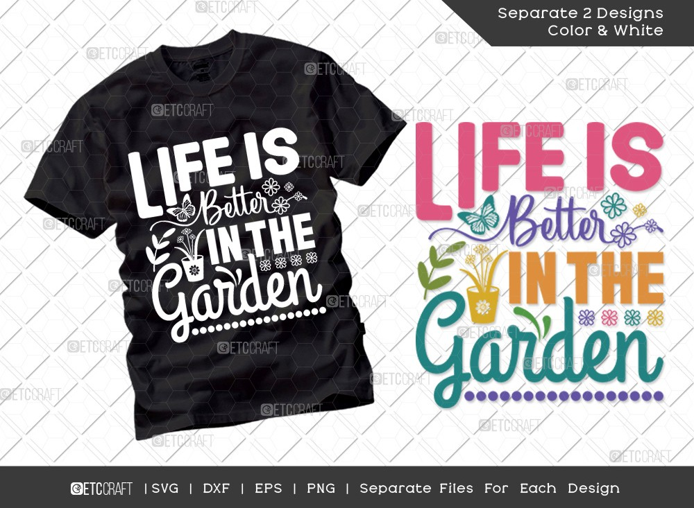 Life Is Better In The Garden SVG | Hello Spring
