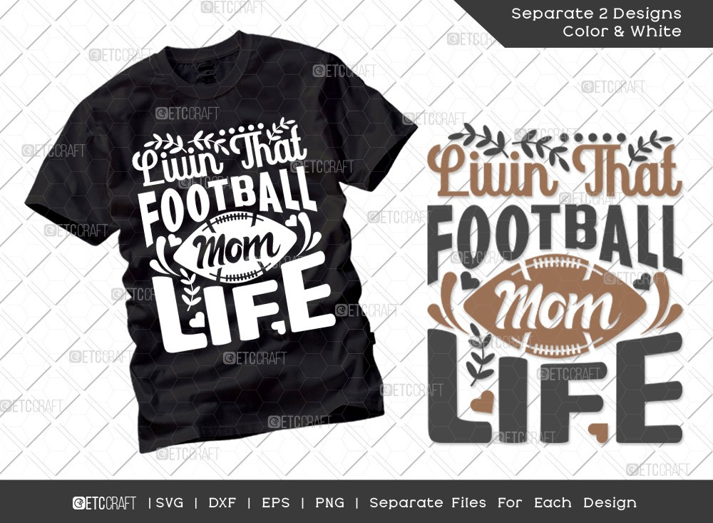 Livin That Football Mom Life SVG   Mother's Day